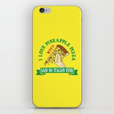 I love pineapple pizza NOT iPhone & iPod Skin
