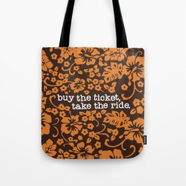 """""""buy the ticket, take the ride."""" - Hunter S. Thompson (Brown) Tote Bag"""