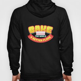 Bake the world a better place | Cupcake Muffin design Gift Hoody