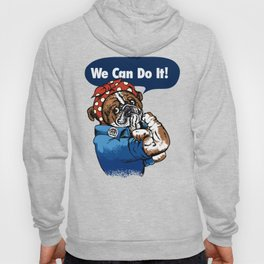 We Can Do It English Bulldog Hoody