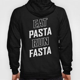 Eat Pasta Run Fasta Hoody