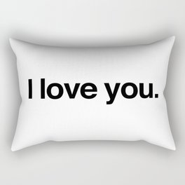 I love you. Rectangular Pillow