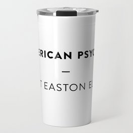 American Psycho   —  Bret Easton Ellis Travel Mug