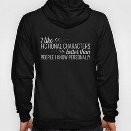 I Like Fictional Characters Better - Black Hoody