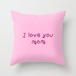 I love you mom - mother's day Throw Pillow