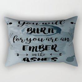 You will burn Rectangular Pillow