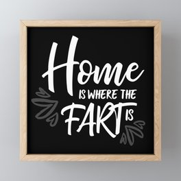 Home is where the fart is with black bg Framed Mini Art Print