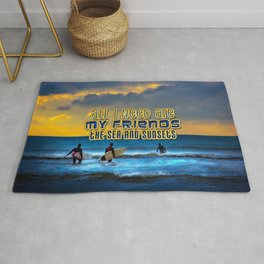 Quote: All I need are my friends, the sea and sunsets Rug