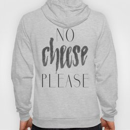 No Cheese Please Hoody