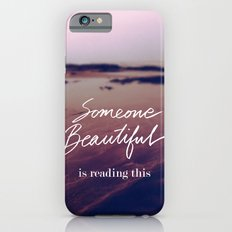 Someone Beautiful is Reading this iPhone 6s Slim Case