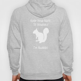 Food Allergy Keep Your Nuts To Yourself I'm Allergic Squirrel Hoody