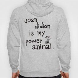 joan didion is my power animal Hoody