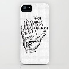 Talk to my hand iPhone (5, 5s) Slim Case