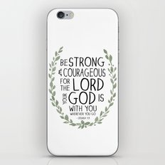 Be Strong and Courageous - Joshua 1:9 Scripture Art iPhone & iPod Skin