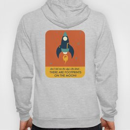 Don't Tell Me the Sky's the Limit, There are Footprints on the Moon! Hoody