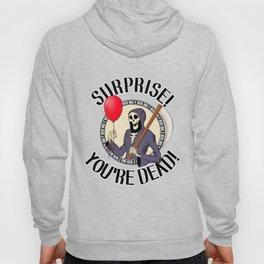 Surprise! You're Dead! Hoody
