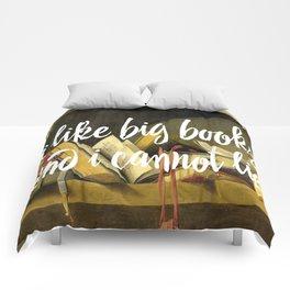 I Like Big Books And I Cannot Lie Comforters