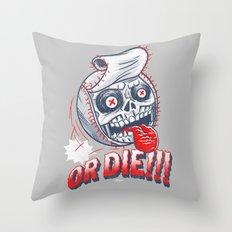 Baseball or DIE! Throw Pillow