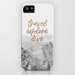 TRAVEL, EXPLORE, LIVE iPhone Case