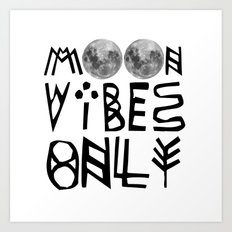 MOON vibes only! Art Print