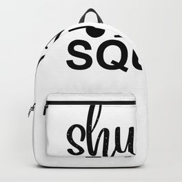 Gym Design Shut Up and Squaat Squats Backpack