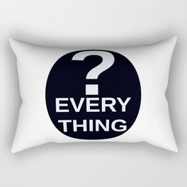 ? Everything Rectangular Pillow