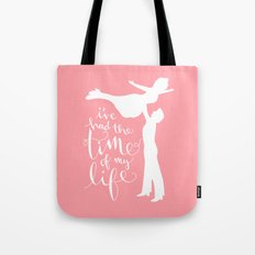 Time of My Life Tote Bag