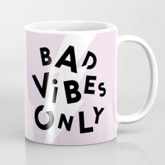 Bad Vibes Only Mug