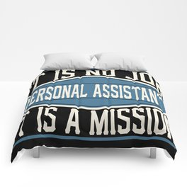 Personal Assistant  - It Is No Job, It Is A Mission Comforters