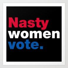 Nasty Women Vote Art Print