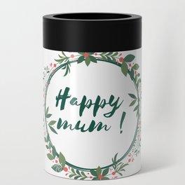 Happy Mum Can Cooler
