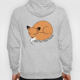 My Fur Not Yours Hoody