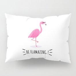 Be Flamazing Pillow Sham