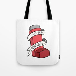 It Ain't Easy Bein' Wheezy (Red) Tote Bag