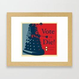 Vote or Die! Framed Art Print