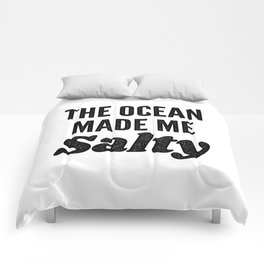 The Ocean Made Me Salty Comforters