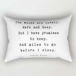 Robert Frost poetry quote 'Miles to go before I sleep' Rectangular Pillow