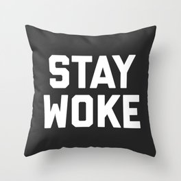 Stay Woke Quote Throw Pillow