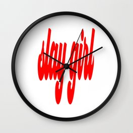 Slay Girl Wall Clock