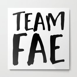 Team Fae Metal Print