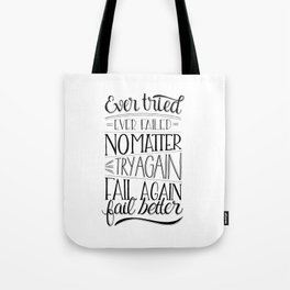 Ever tried. Ever failed. No matter. Try again. Try better. Fail better Tote Bag