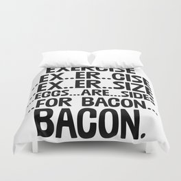 Exercise Eggs Are Side For Bacon Duvet Cover