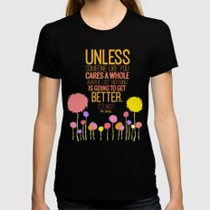 unless someone like you.. the lorax, dr seuss inspirational quote Black X-LARGE Womens Fitted Tee