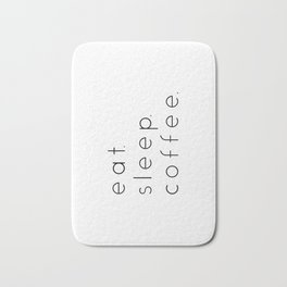 EAT SLEEP COFFEE Bath Mat