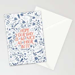 Hope Your Day Is As Nice As Your Butt (White Version) Stationery Cards