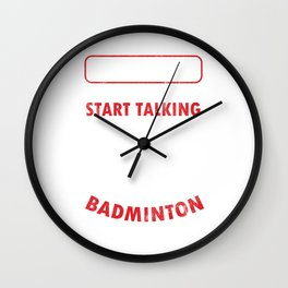 Badmintoon Serve Racquet Court Racket Rally Shuttlecock Warning Talking About Badminton Gift Wall Clock