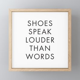Shoes Speak Louder than Words, Posters Quote, Modern Wall Art, Poster Girls, Fashion Prints Framed Mini Art Print