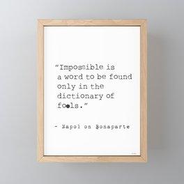 Napoleon Bonaparte type quote Framed Mini Art Print