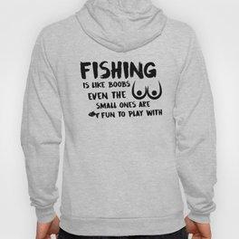 Fishing Is Like Boobs Hoody
