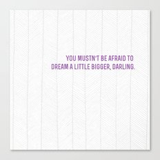 don't let small minds convince you that your dreams are too big.  Canvas Print